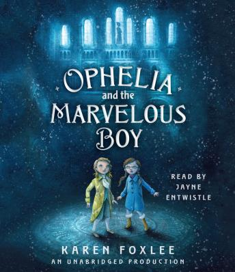 Ophelia and the Marvelous Boy, Karen Foxlee