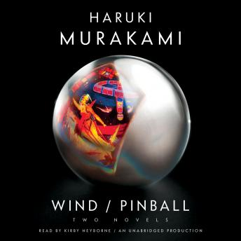 Wind/Pinball: Two novels, Haruki Murakami