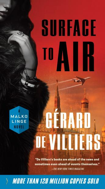 Surface to Air: A Malko Linge Novel, Gérard De Villiers