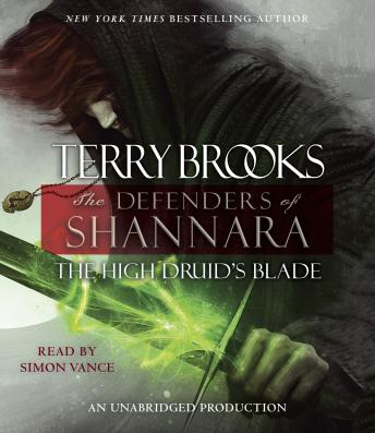 The High Druid's Blade: The Defenders of Shannara