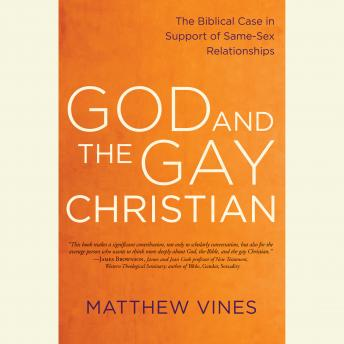 God and the Gay Christian: The Biblical Case in Support of Same-Sex Relationships, Matthew Vines