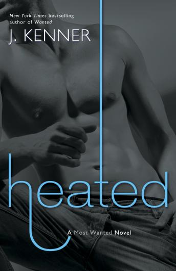 Heated: A Most Wanted Novel