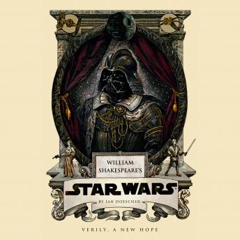 William Shakespeare's Star Wars, Ian Doescher