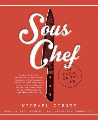 Sous Chef: 24 Hours on the Line, Michael Gibney