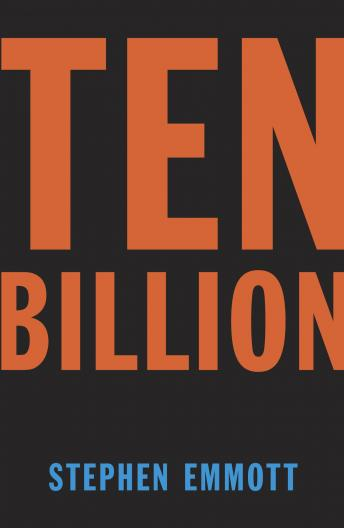 Ten Billion, Stephen Emmott