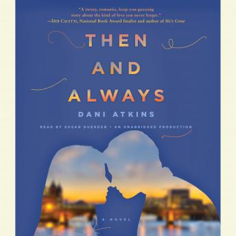 Then and Always: A Novel, Dani Atkins