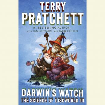 Darwin's Watch: The Science of Discworld III: A Novel, Terry Pratchett, Jack Cohen, Ian Stewart