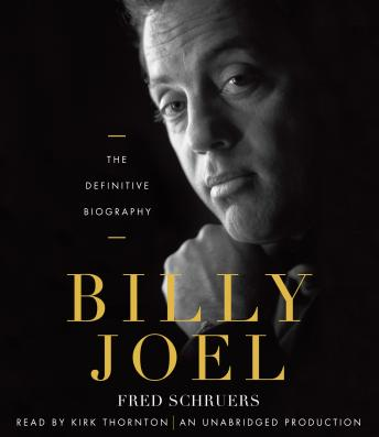 Billy Joel: The Definitive Biography, Fred Schruers
