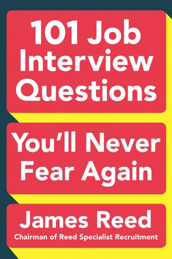 101 Job Interview Questions You'll Never Fear Again, James Reed