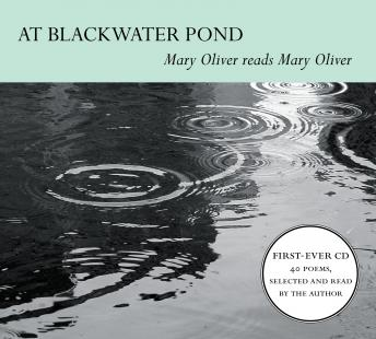 Download At Blackwater Pond: Mary Oliver reads Mary Oliver by Mary Oliver