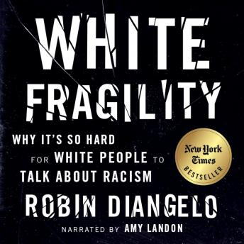Download White Fragility: Why It's So Hard for White People to Talk About Racism by Robin DiAngelo