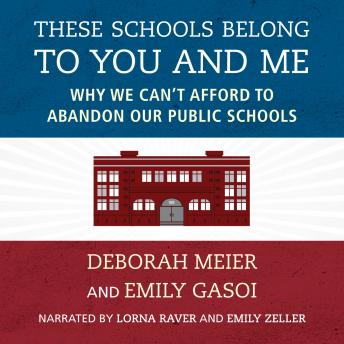 These Schools Belong to You and Me: Why We Can't Afford to Abandon Our Public Schools
