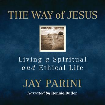 The Way of Jesus: Living a Spiritual and Ethical Life