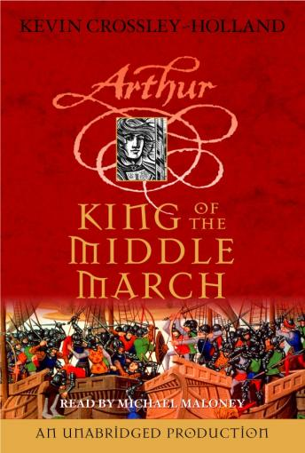 King of the Middle March: The Arthur Trilogy, Book Three