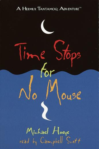 Time Stops for No Mouse: A Hermux Tantamoq Adventure, Michael Hoeye