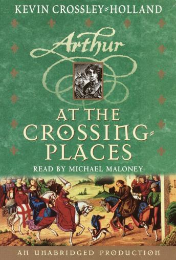 At the Crossing Places: The Arthur Trilogy, Book Two