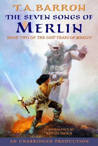 Seven Songs of Merlin: Book 2 of The Lost Years of Merlin, T.A. Barron