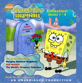 Spongebob Squarepants Collection: Books 1-4: #1: Tea at the Treedome; #2: Naughty Nautical Neighbors; #3: Hall Monitor; #4: The World's Greatest Valentine