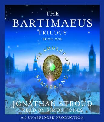 Bartimaeus Trilogy, Book One: The Amulet of Samarkand, Jonathan Stroud