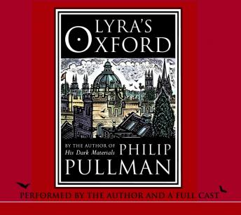 Lyra's Oxford: His Dark Materials, Philip Pullman