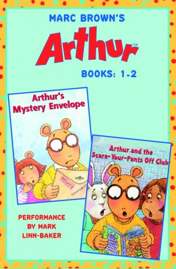 Marc Brown's Arthur: Books 1 and 2: Arthur's Mystery Envelope; Arthur and the Scare-Your-Pants-Off Club