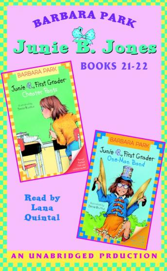 Junie B. Jones: Books 21-22: Junie B. Jones #21 and #22