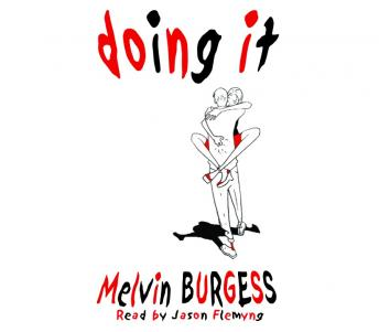 Doing It, Melvin Burgess