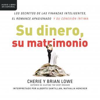 Su dinero, su matrimonio: Los secretos de las finanzas inteligentes, el romance apasionado y su cone