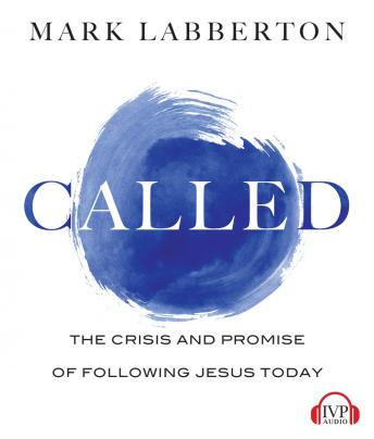 Called: The Crisis and Promise of Following Jesus Today sample.