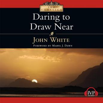 Daring to Draw Near: People in Prayer, John White