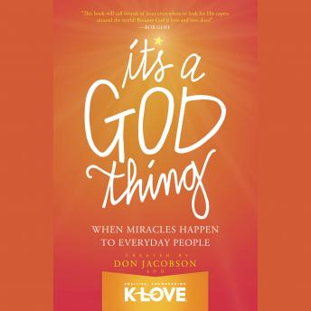 It's a God Thing: When Miracles Happen to Everyday People, Don Jacobson
