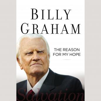 Reason For My Hope: Salvation, Billy Graham