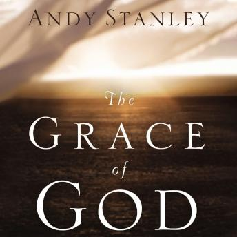 Grace of God, Andy Stanley