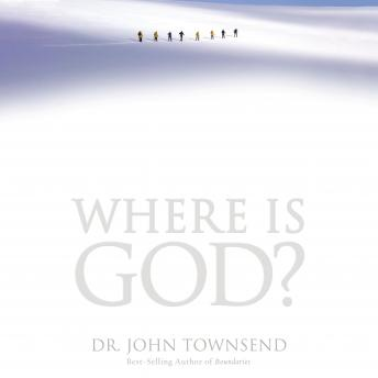 Where is God?: Audio Book, John Townsend
