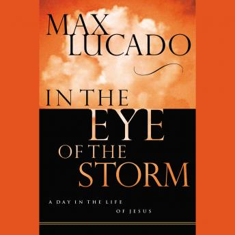 In the Eye of the Storm, Max Lucado