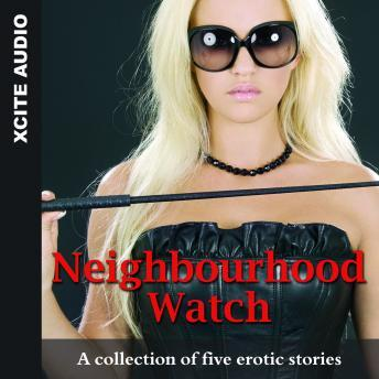 Neighbourhood Watch - A collection of five erotic stories, Cathryn Cooper