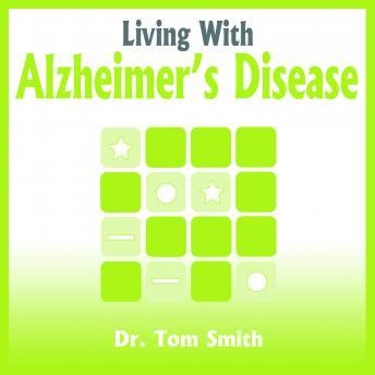 Living With Alzheimer's Disease, Dr Tom Smith