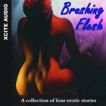 Brushing Flesh - A collection of four erotic stories, Miranda Forbes