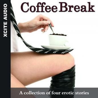 Coffee Break - A collection of four erotic stories, Miranda Forbes