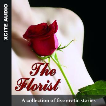 Florist: A collection of five erotic stories, Miranda Forbes