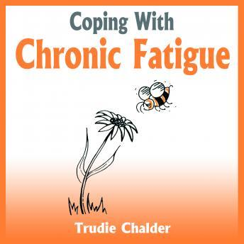 Coping with Chronic Fatigue, Trudie Chalder