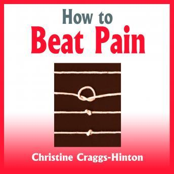How to Beat Pain, Christine Craggs-Hinton