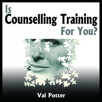Is Counselling Training for You?, Val Potter