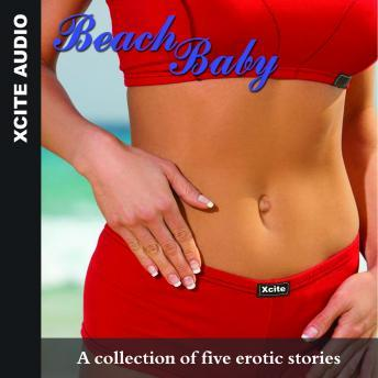 Beach Baby - A collection of five erotic stories, Miranda Forbes