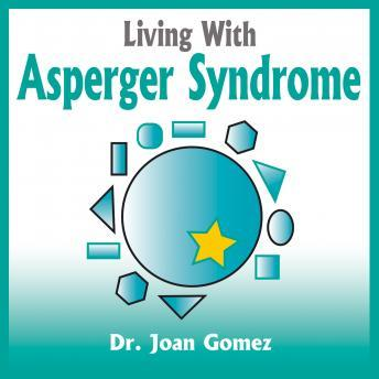 Living With Asperger Syndrome, Dr. Joan Gomez