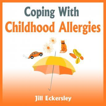 Coping With Childhood Allergies, Jill Eckersley