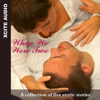 When We Were Two - A collection of five erotic stories, Miranda Forbes