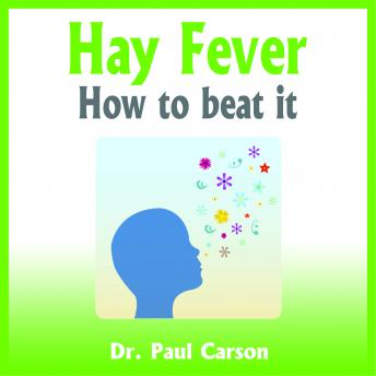 Hay Fever - How to beat it, Dr. Paul Carson