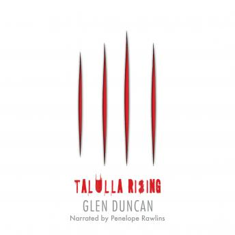 Talulla Rising (The Last Werewolf 2), Glen Duncan