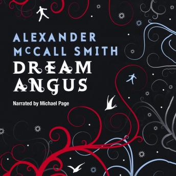 Dream Angus: The Celtic God of Dreams, Alexander McCall Smith